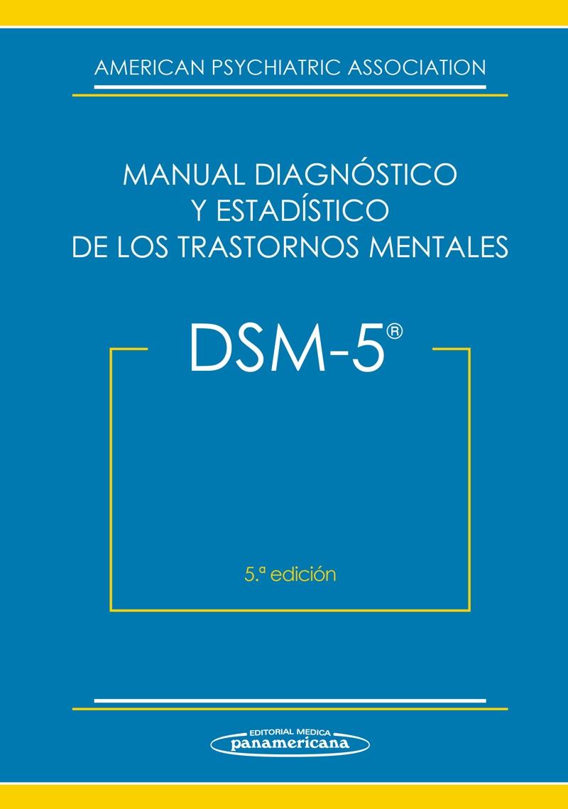 DSM-5: un manual de diagnóstico psiquiátrico sin credibilidad ...